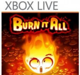 New Xbox Live Game 'Burn it All' Available Now