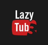 LazyTube 3.0 Coming Soon